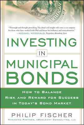 Investing in Municipal Bonds By Fischer, Philip