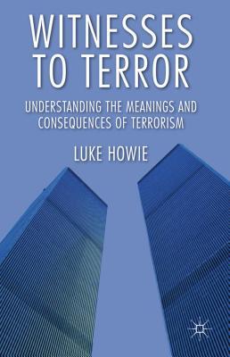 Witnesses to Terror By Howie, Luke