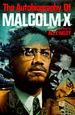 The Autobiography of Malcolm X By X, Malcolm/ Haley, Alex